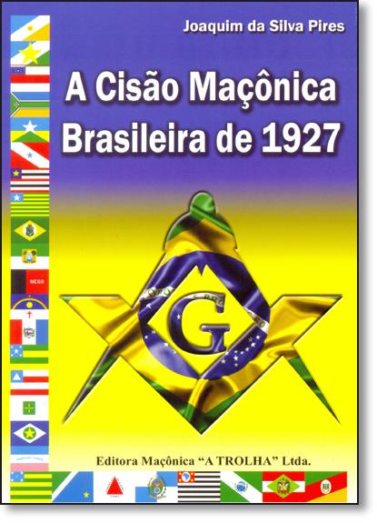 Cisão Maçônica Brasileira de 1927, A, livro de Joaquim da Silva Pires