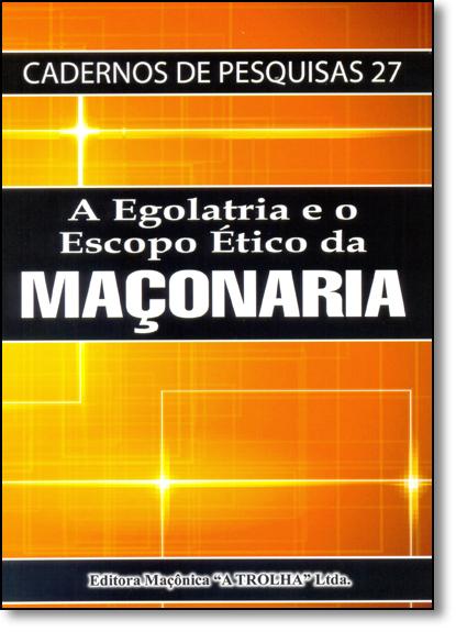 Egolatria e o Escopo Ético da Maçonaria, A, livro de Diversos