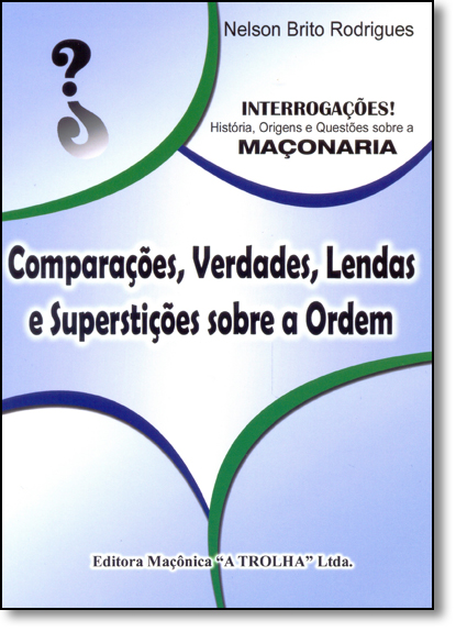 Comparações, Verdades, Lendas e Superstições Sobre a Ordem, livro de Nelson Brito Rodrigues