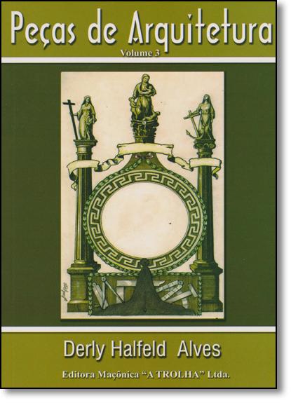 Peças de Arquitetura - Vol.3, livro de Derly Halfeld Alves