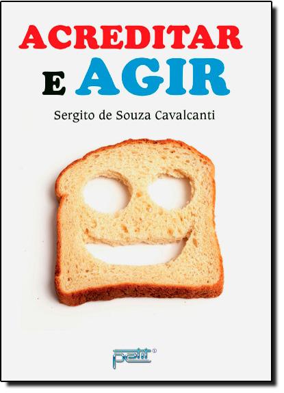 Acreditar e Agir, livro de Sergito de Souza Cavalcanti