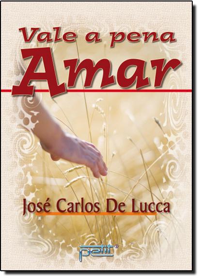 Vale a Pena Amar, livro de José Carlos Lucca