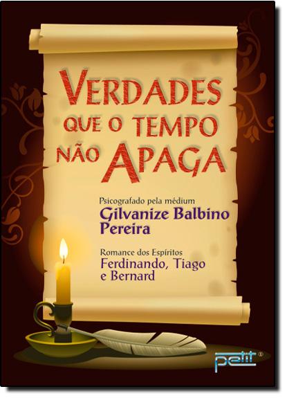Verdades que o Tempo não Apaga, livro de Gilvanize Balbino Pereira