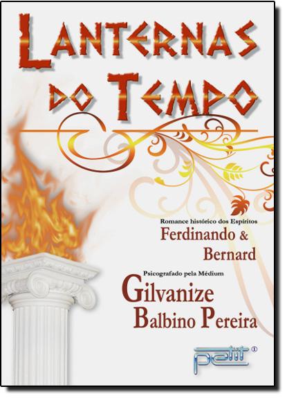 Lanternas do Tempo - dos Espiritos Ferdinando e Bernard, livro de Aldemar A. Pereira