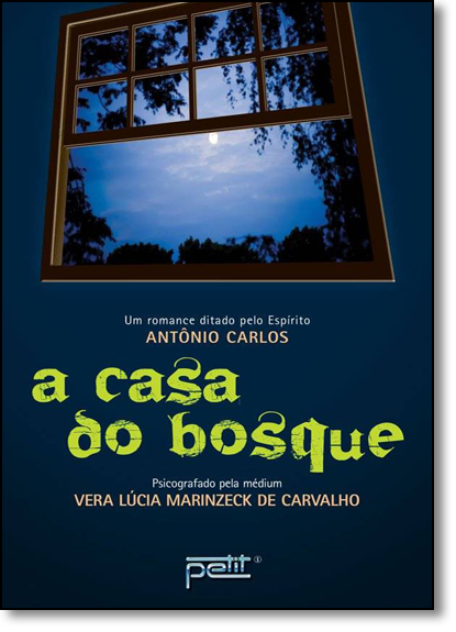 Casa do Bosque, A, livro de Vera Lúcia Marinzeck de Carvalho