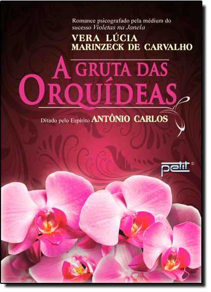 Gruta das Orquídeas, A, livro de Vera Lúcia Marinzeck de Carvalho
