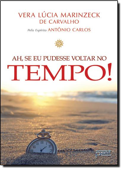 Ah, se Eu Pudesse Voltar no Tempo!, livro de Vera Lúcia Marinzeck de Carvalho