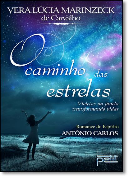 Caminho das Estrelas, O, livro de Vera Lúcia Marinzeck de Carvalho