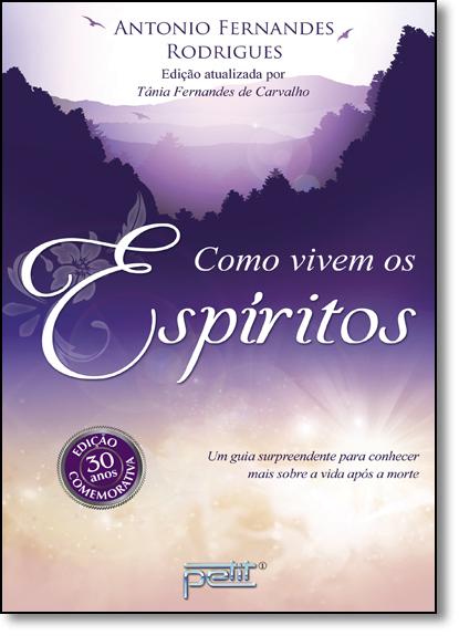 Como Vivem os Espíritos, livro de Antonio Fernandes Rodrigues