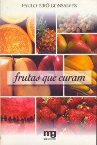 FRUTAS QUE CURAM, livro de Paulo Eiro Gonsalves