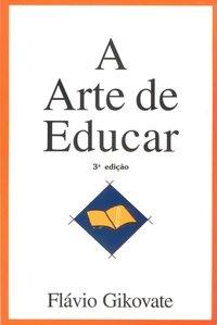 Arte de Educar, A, livro de Flávio Gikovate