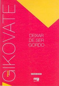 Deixar de ser gordo (11ª Edição e ampliada), livro de Flávio Gikovate