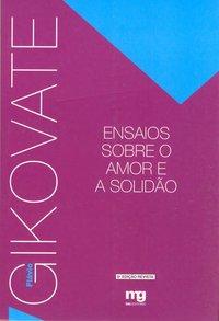 ENSAIOS SOBRE O AMOR E A SOLIDÃO - ED. REVISTA (11ª Edição), livro de Flávio Gikovate