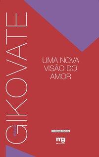 UMA NOVA VISÃO DO AMOR - ED. REVISTA (7ª Edição), livro de Flávio Gikovate