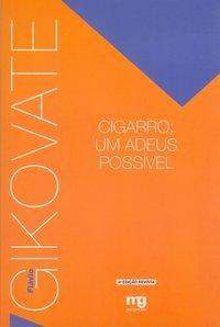 Cigarro: Um Adeus Possível, livro de Flávio Gikovate
