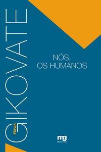 NÓS, OS HUMANOS (5ª Edição), livro de Flávio Gikovate