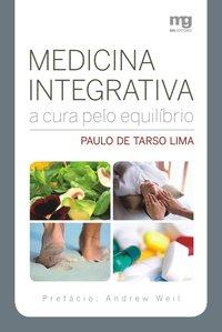 Medicina integrativa. a cura pelo equilibrio (2ª Edição), livro de Marta Batista