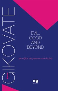 Evil, Good And Beyond: The Selfish, The Generous And The Fair, livro de Flávio Gikovate