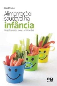 Alimentação saudável na infância. conceitos, dicas e truques fundamentais, livro de Cláudia Lobo