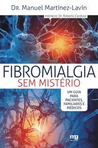 Fibromialgia sem mistério. um guia para pacientes, familiares e médicos, livro de Manuel Martínez Lavín