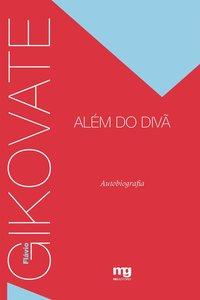 Além do Divã: Autobiografia, livro de Flávio Gikovate