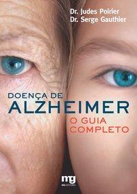 Doença de Alzheimer. o guia completo, livro de Judes Poirier