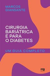 Cirurgia bariátrica e para o diabetes. Um guia completo, livro de Giansante, Marcos
