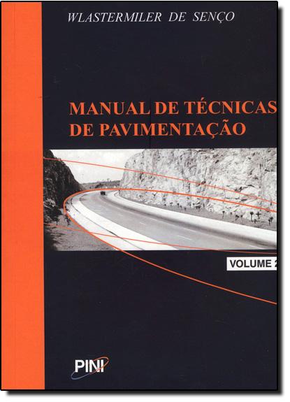 Manual de Tecnicas de Pavimentação - Vol.2, livro de Wlastemiler De Senco