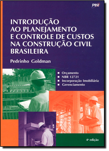 Introdução ao Planejamento e Controle de Custo na Construção Civil Brasileira, livro de Pedrinho Goldman