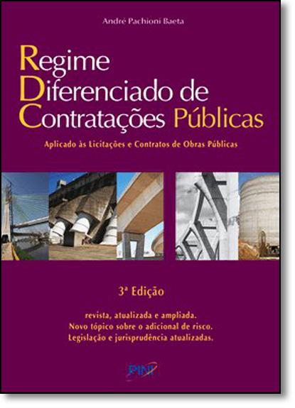 Regime Diferenciado de Contratações Públicas: Aplicado Às Licitações e Contratos de Obras Públicas, livro de André Pachioni Baeta