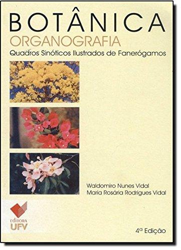 Botânica - Organografia - Quadros Sinóticos Ilustrados de Fanerógamos - 4ª edição, livro de Waldomiro Nunes Vidal, Maria Rosária Rodrigues Vidal