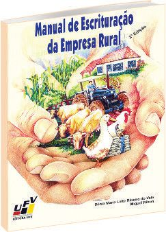 Manual de Escrituração da Empresa Rural - 2ª Edição, livro de Sônia Maria Leite Ribeiro do Vale, Miguel Ribon