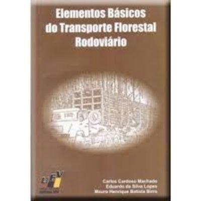 Elementos Básicos do Transporte Florestal rodoviário, livro de Carlos Cardoso Machado e outros