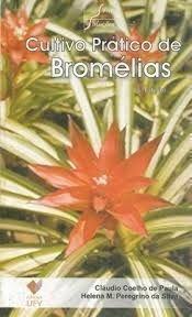 Cultivo Prático de Bromélias - 3ª edição, livro de Cláudio Coelho de Paula, Helena Maria Peregrino da Silva