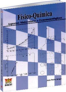 Físico-Química - Aspectos Moleculares e Fenomenológicos, livro de João Pedro Braga