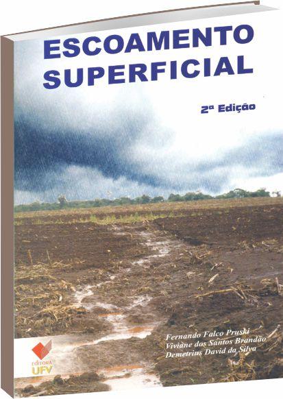 Escoamento Superficial - 2ª edição, livro de Fernando Falco Pruski, Viviane dos Santos Brandão, Demétrius David da Silva.