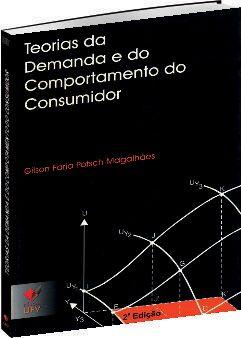 Teorias da demanda e do comportamento do consumidor, livro de Gilson Faria Potsch Magalhães