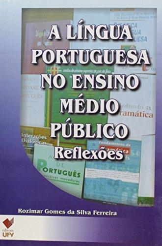 A LINGUA PORTUGUESA NO ENSINO MEDIO PUBLICO - REFLEXOES - 1ª ED, livro de