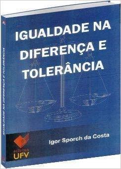 Igualdade na Diferença e Tolerância, livro de Igor Sporch da Costa