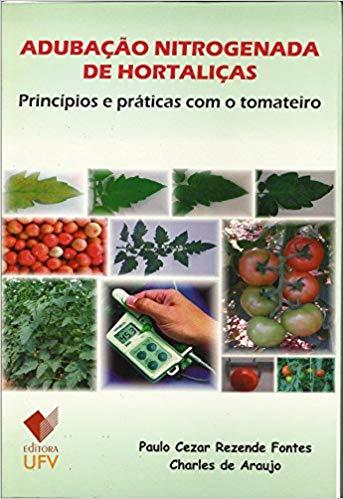 Adubação Nitrogenada de Hortaliças - Princípios e práticas com o tomateiro, livro de Paulo Cezar Rezende Fontes, Charles de Araujo