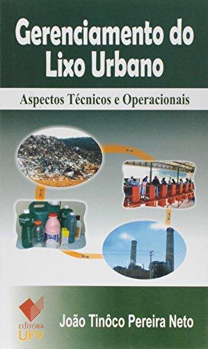 Gerenciamento do Lixo Urbano - Aspectos Técnicos e Operacionais, livro de João Tinôco Pereira Neto