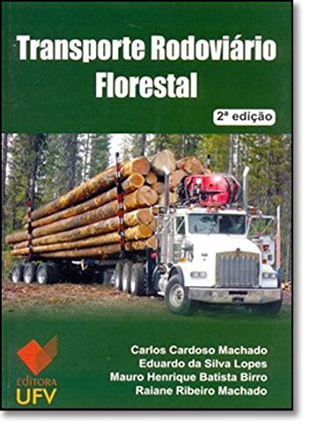 Transporte Rodoviário Florestal, livro de Carlos Cardoso Machado, Eduardo da Silva Lopes, Mauro Henrique Batista Birro