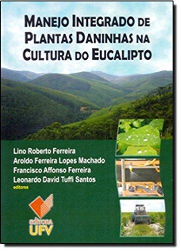 Manejo Integrado de Plantas Daninhas na Cultura do Eucalipto, livro de Lino Roberto Ferreira