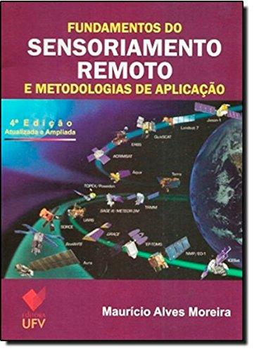 FUNDAMENTOS DO SENSORIAMENTO REMOTO 4 EDICAO - MAURICIO ALVES MOREIRA, livro de