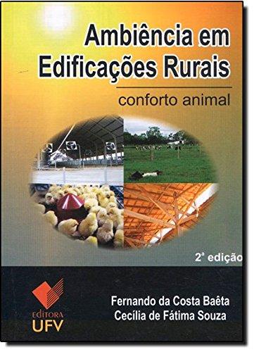 Ambiência em Edificações Rurais: Conforto Animal, livro de Fernando da Costa Baêta