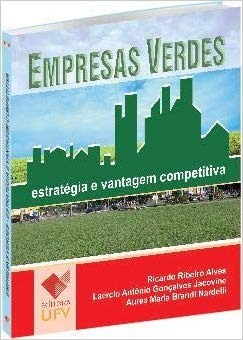 Empresas Verdes: Estratégia e Vantagem Competitiva, livro de Ricardo Ribeiro Alves