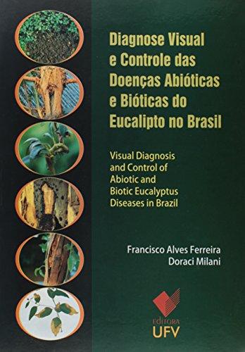 Diagnose Visual e Controle das Doenças Abióticas e Bióticas do Eucalipto no Brasil, livro de Francisco Alves Ferreira