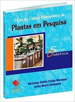 O USO DO CULTIVO HIDROPONICO DE PLANTAS EM PESQUISA - SERIE DIDATICA, livro de