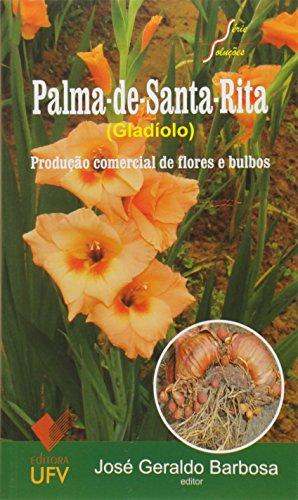 Palma-de-santa-rita: Produção Comercial de Flores e Bulbos, livro de José Geraldo Barbosa