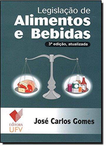 Legislação de Alimentos e Bebidas, livro de José Carlos Gomes